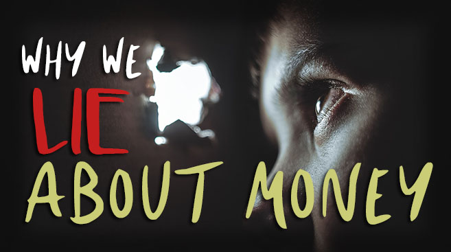 text saying why we lie about money with a child peering through a hole