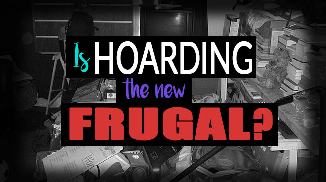 text saying is hoarding the new frugal with cluttered room in the background