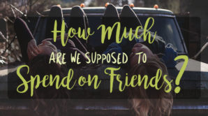 How Much Money Are We Supposed to Spend on Friends?