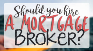 should you hire a mortgage broker?