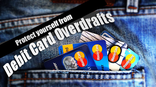 Protecting Yourself from Debit Card Overdrafts