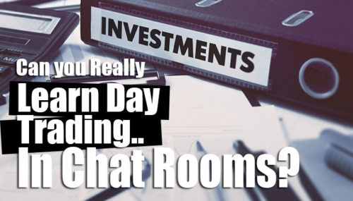 An Unlikely Place to Learn About Day Trading – Chat Rooms!